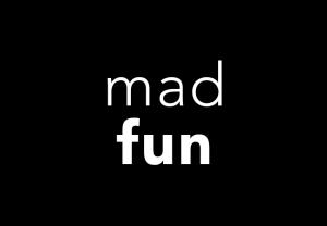 mad fun